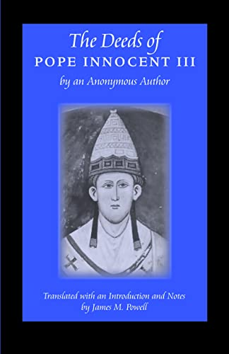 The Deeds of Pope Innocent III: By an Anonymous Author