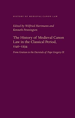 9780813214917: The History of Medieval Canon Law in the Classical Period, 1140-1234: From Gratian to the Decretals of Pope Gregory IX