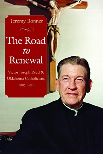 9780813215075: The Road to Renewal: Victor Joseph Reed and Oklahoma Catholicism, 1905-1971