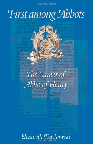 9780813215105: First Among Abbots: The Career of Abbo of Fleury