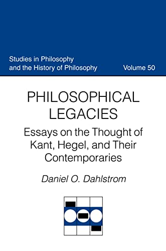 9780813215211: Philosophical Legacies: Essays on the Thought of Kant, Hegel, and Their Contemporaries (Studies in Philosophy and the History of Philosophy)