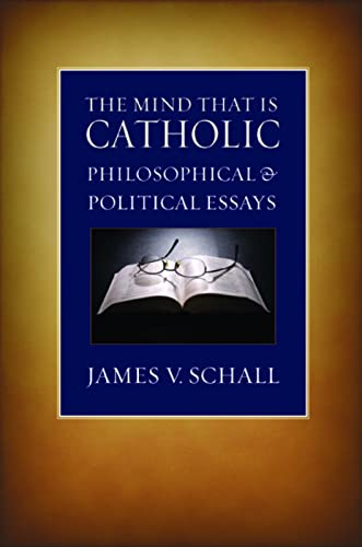 9780813215419: The Mind That is Catholic: Philosophical and Political Essays