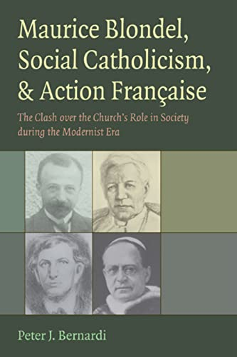 9780813215426: Maurice Blondel, Social Catholicism, & Action Francaise: The Clash Over the Church's Role in Society During the Modernist Era
