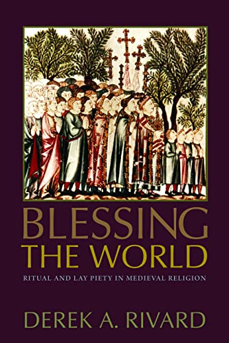 9780813215457: Blessing the World: Ritual and Lay Piety in Medieval Religion
