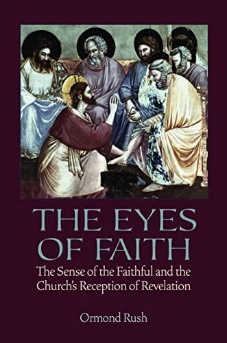 9780813215716: The Eyes of Faith: The Sense of the Faithful and the Church's Reception of Revelation