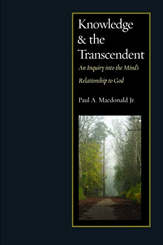 Knowledge and the Transcendent: An Inquiry into the Mind s Relationship to God (Hardback): Paul A. ...