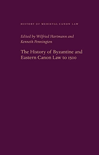 9780813216799: The History of Byzantine and Eastern Canon Law to 1500 (History of Medieval Canon Law)