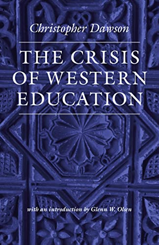 9780813216836: The Crisis of Western Education (The Works of Christopher Dawson)
