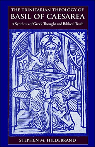 9780813217178: The Trinitarian Theology of Basil of Caesarea: A Synthesis of Greek Thought and Biblical Truth
