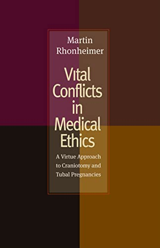 9780813217185: Vital Conflicts in Medical Ethics: A Virtue Approach to Craniotomy and Tubal Pregnancies