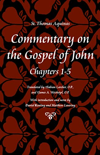 9780813217239: Commentary on the Gospel of John, Books 1-5 (St Thomas Aquinas Scriptures)
