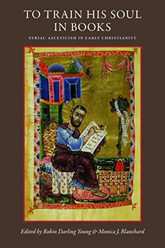 9780813217321: To Train His Soul in Books: Syriac Asceticism in Early Christianity (Studies In Early Christianity)