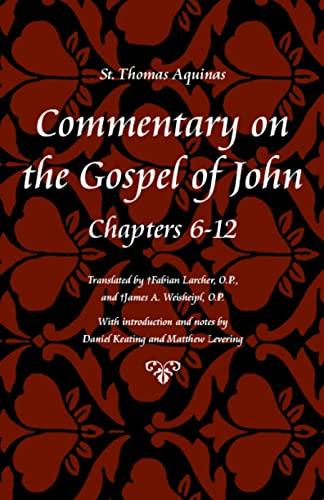 Commentary on the Gospel of John: Chapters 6-12 (Thomas Aquinas in Translation): Thomas Aquinas