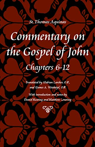 9780813217338: Commentary on the Gospel of John, Books 6-12 (St Thomas Aquinas Scriptures)