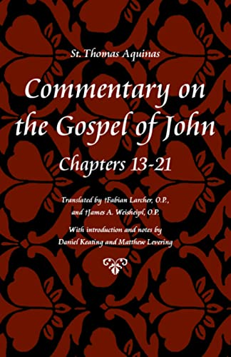 9780813217345: Commentary on the Gospel of John, Books 13-21 (St Thomas Aquinas Scriptures)