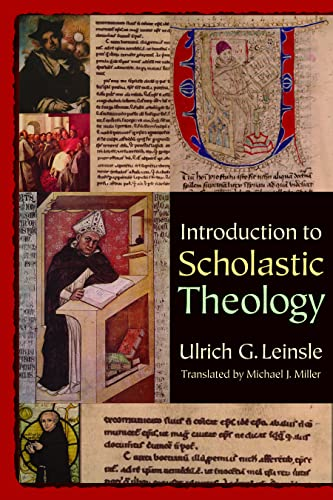 Introduction to Scholastic Theology (Paperback): Ulrich G. Leinsle