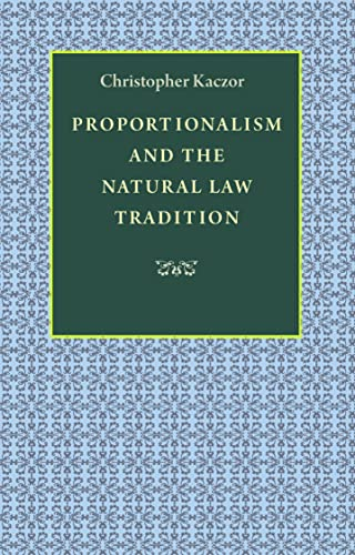 9780813218670: Proportionalism and the Natural Law Tradition