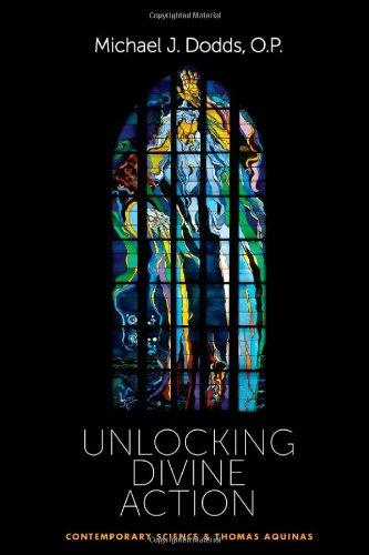 9780813219899: Unlocking Divine Action: Contemporary Science & Thomas Aquinas