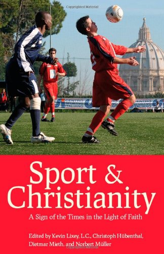 9780813219936: Sport and Christianity: A Sign of the Times in the Light of Faith