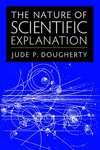 9780813220130: The Nature of Scientific Explanation