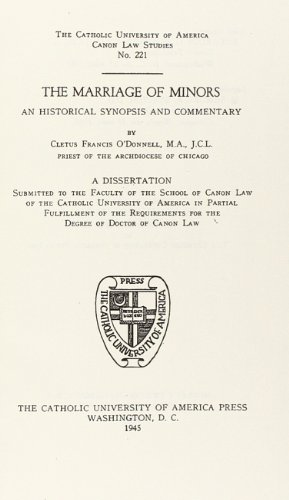 The Marriages of Minors (1945) (CUA Studies in Canon Law): Cletus O'Donnell