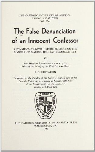 The False Denunciation of an Innocent Confessor (1949) (CUA Studies in Canon Law): Herbert ...
