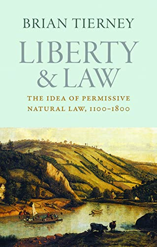 9780813225814: Liberty and Law: The Idea of Permissive Natural Law, 1100-1800 (Studies in Medieval and Early Modern Canon Law)