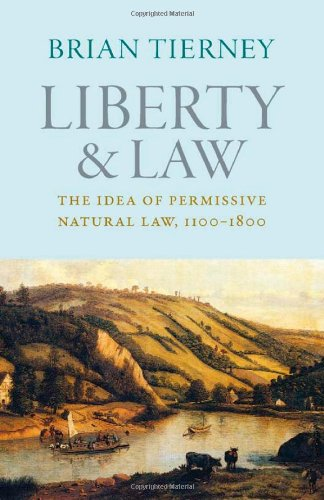 9780813225814: Liberty and Law: The Idea of Permissive Natural Law, 1100-1800
