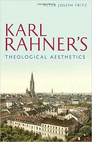 Karl Rahner's Theological Aesthetics: Fritz, Peter Joseph