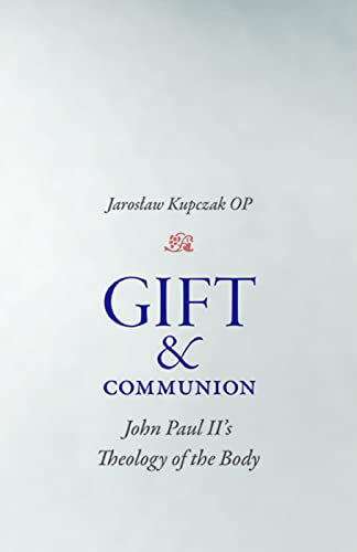 9780813225951: Gift and Communion: John Paul II's Theology of the Body