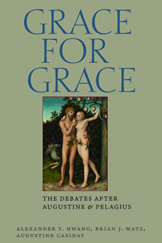9780813226019: Grace for Grace: The Debates after Augustine and Pelagius