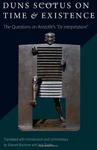 9780813226033: Duns Scotus on Time and Existence: The Questions on 'de Interpretatione'