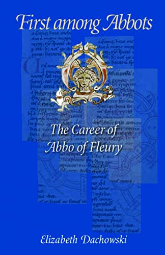 9780813226170: First Among Abbots: The Career of Abbo of Fleury