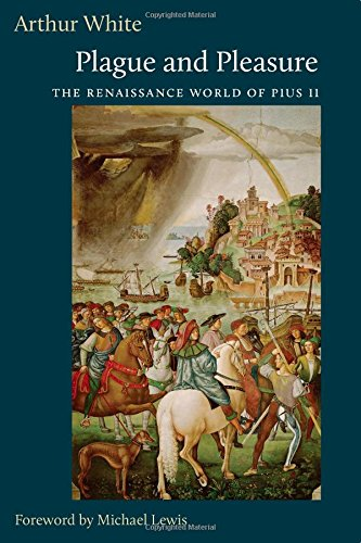 9780813226811: Plague and Pleasure: The Renaissance World of Pius II