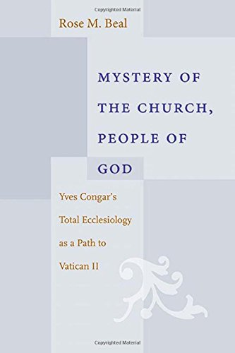 9780813226996: Mystery of the Church, People of God: Yves Congar's Total Ecclesiology as a Path to Vatican II
