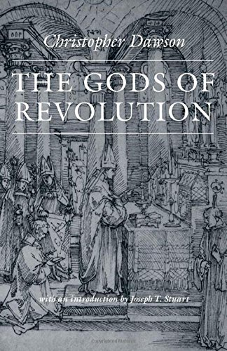 The Gods of Revolution (The Works of Christopher Dawson): Christopher, Dawson