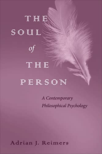 9780813227191: The Soul of the Person: A Contemporary Philosophical Psychology