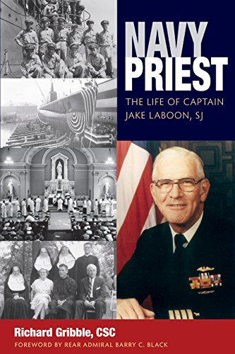 Navy Priest: The Life of Captain Jake Laboon, SJ: Gribble CSC, Richard