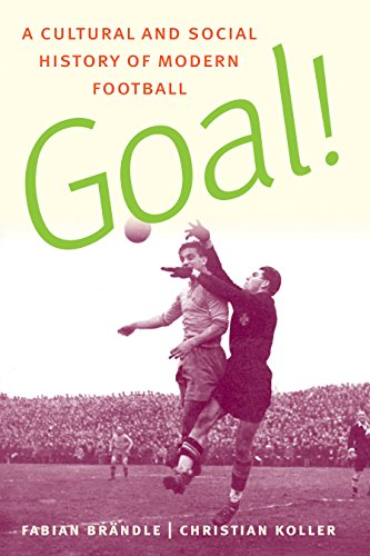 Goal!: A Cultural and Social History of Modern Football (Paperback): Christian Koller