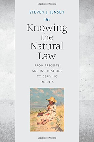 9780813227337: Knowing the Natural Law: From Precepts and Inclinations to Deriving Oughts