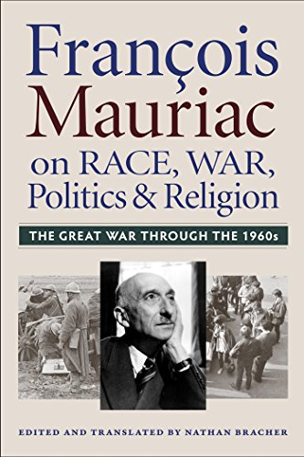 9780813227894: Francois Mauriac on Race, War, Politics, and Religion: The Great War Through the 1960s