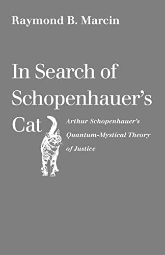 9780813228310: In Search of Schopenhauer's Cat: Arthur Schopenhauer's Quantum-Mystical Theory of Justice