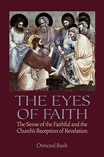 9780813228754: The Eyes of Faith: The Sense of the Faithful and the Church's Reception of Revelation