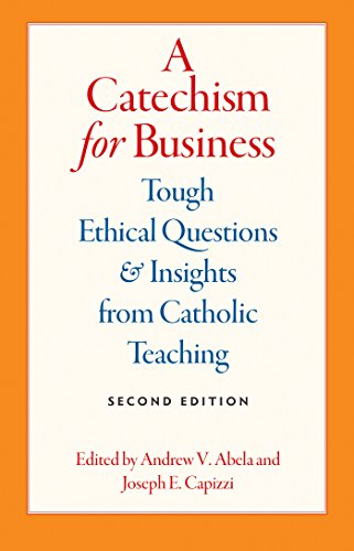 9780813228846: A Catechism for Business: Tough Ethical Questions and Insights from Catholic Teaching