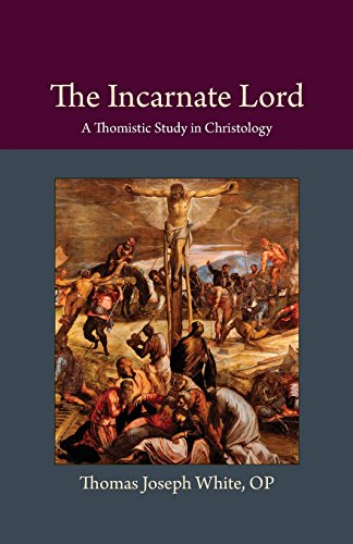 9780813230092: The Incarnate Lord: A Thomistic Study in Christology