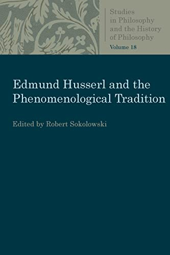 9780813230801: Edmund Husserl and the Phenomenological Tradition: Essays in Phenomenology (Studies in Philosophy and the History of Philosophy)