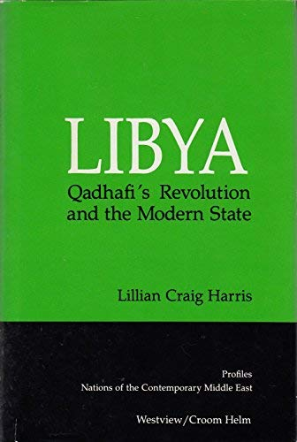 Libya: Qadhafi's Revolution And The Modern State (Nations of the Contemporary Middle East) (0813300754) by Lillian C Harris