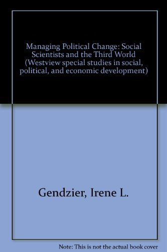 9780813300795: Managing Political Change: Social Scientists And The Third World (Westview Special Studies in Social, Political, and Economic)