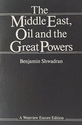9780813301433: The Middle East, Oil And The Great Powers