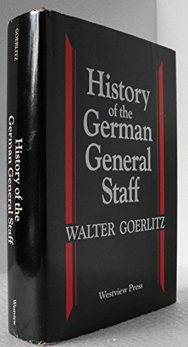 History of the German General Staff 1657 - 1945
